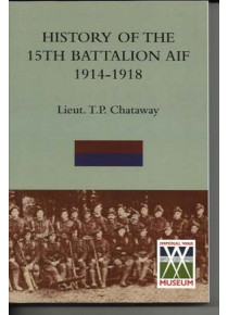 15th HISTORY OF THE 15TH BATTALION AIF 1914-1918 '