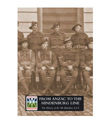 From ANZAC to the Hindenburg Line The History of the 9th Battalion A.I.F. 1914 - 1918 '