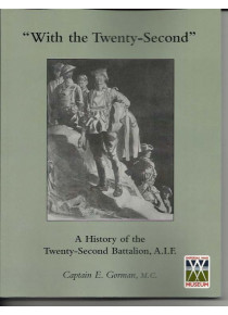 WITH THE TWENTY-SECOND' A history of the 22nd Battalion, A.I.F