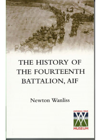 HISTORY OF THE FOURTEENTH BATTALION, AIF' by Newton Wanliss. Jacka