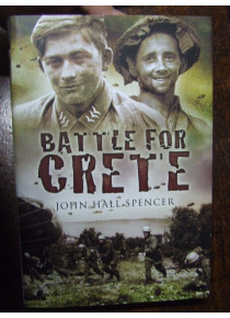 Battle For Crete WW2 by J Hall Spencer