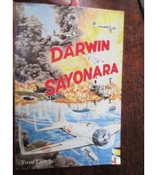Darwin Sayonara ' by LEWIS, Tom. Narrative of the Darwin bombing 18/2 to 19/2/1942.