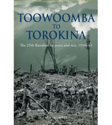Toowoomba to Torokina - History 25th Battalion Part 2