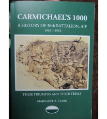 36th Carmichael's 1000 History of the 36th Battalion AIF