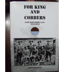 For Kings and Cobbers 51st Battalion AIF 1916-1919