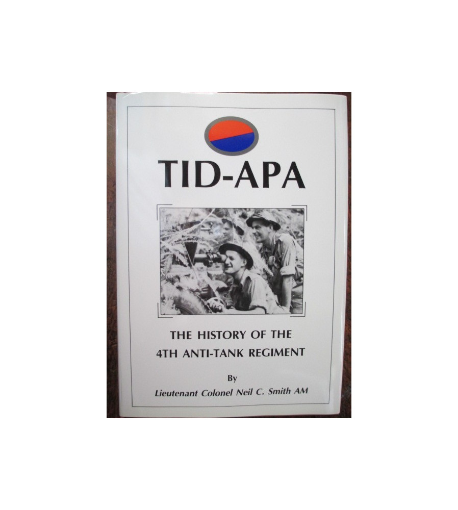 Tid-Apa The History of the 4th Anti Tank Regiment book