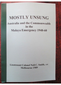 Mostly Unsung History Australian Army RAAF operations Malayan Emergency