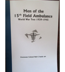 Men of the 15th Field Ambulance WW2 Author N C Smith