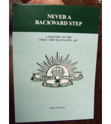 Never A Backward Step A History of the 33rd Battalion AIF