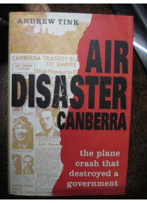 Air Disaster Canberra: Plane Crash That Destroyed a Government