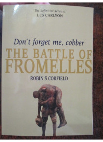 Don't Forget Me Cobber the Battle of Fromelles 19/20 July 1916 book