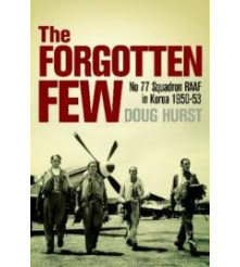 The Forgotten Few: 77 RAAF Squadron In Korea By D. Hurst  - new Book