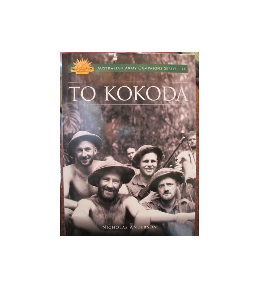 To Kokoda Aust Army Campaigns Series 14 WW2 book