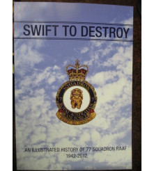 Swift to Destroy History RAAF 77 Squadron 1942-2012