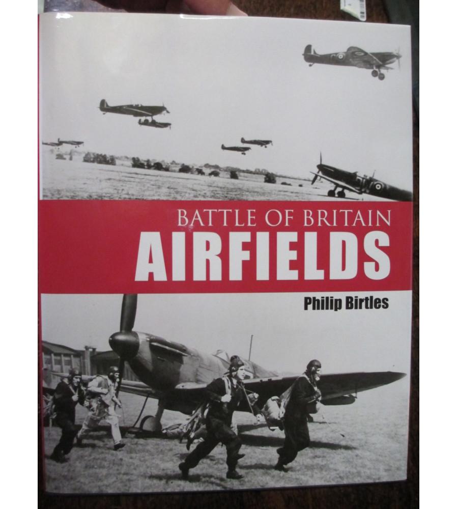 Battle Of Britain - The WW2 Airfields - Birtles book
