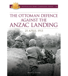 The Ottoman Defence Against The Anzac Landing book