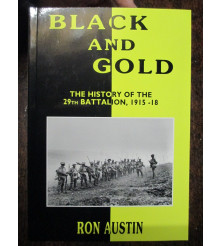 Australian 29th Battalion History During WW1 - BLACK AND GOLD Book