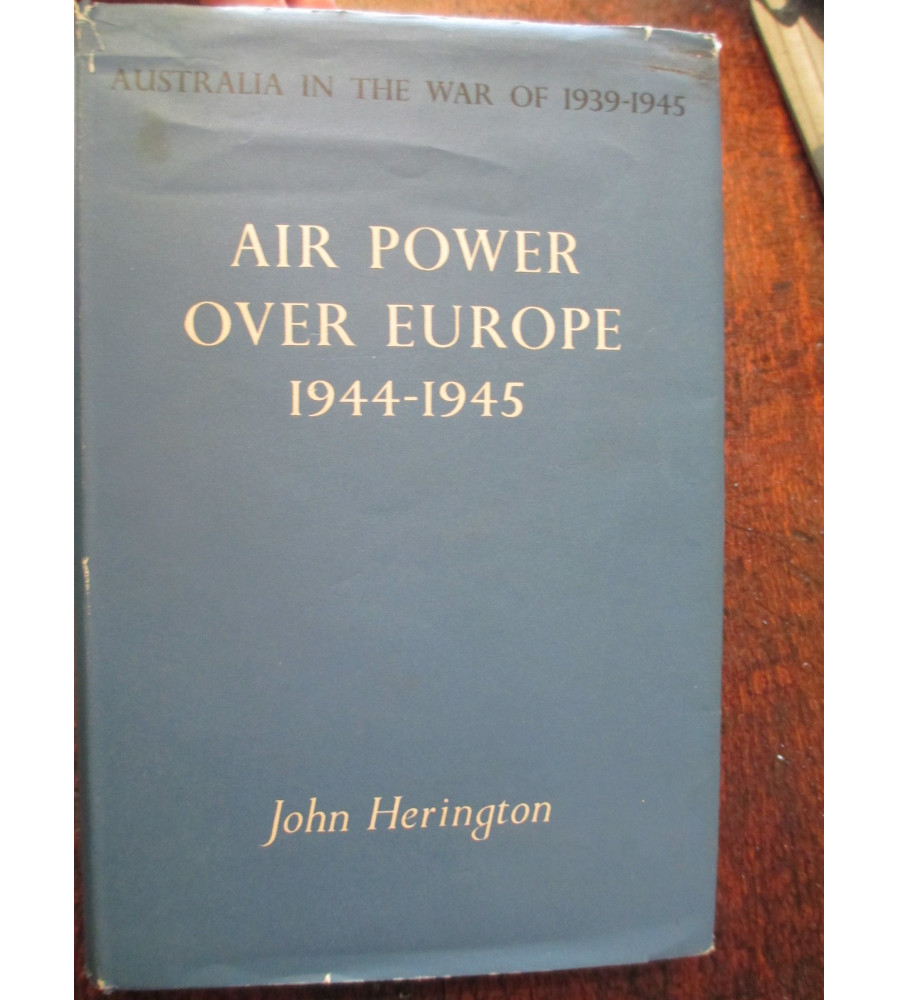 RAAF Official History Air Power Over Europe 1944-45
