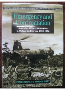 Emergency and Confrontation : Australian military operations in Malaya and Borneo 1950-1966
