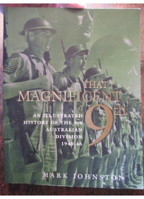 THE MAGNIFICENT 9th AN ILLUSTRATED HISTORY OF THE 9th AUSTRALIAN DIVSION  1940-46 WW2 Book
