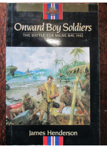 History Battle for Milne Bay 1942 Onward Boy Soldiers book