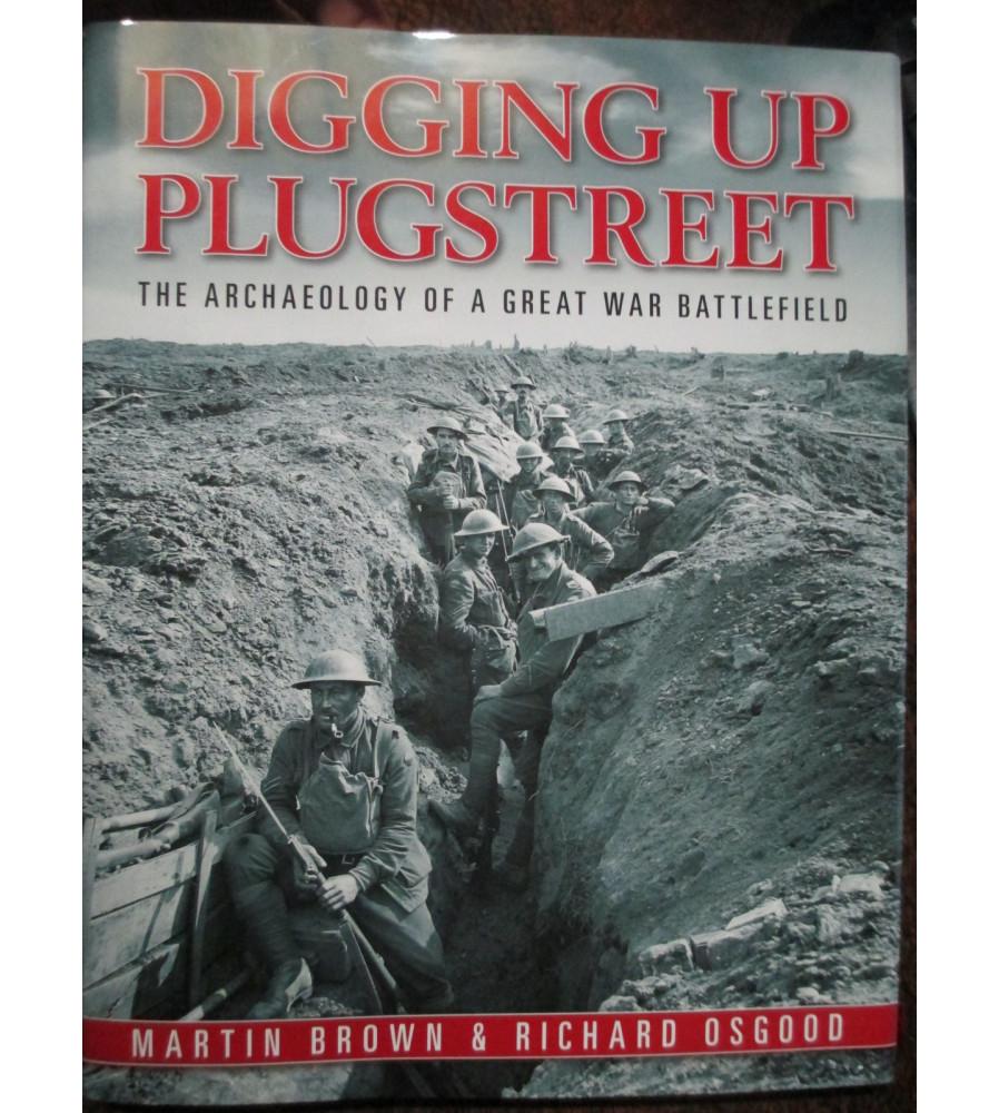 Digging Up Plugstreet Archaeology Australian Battlefield