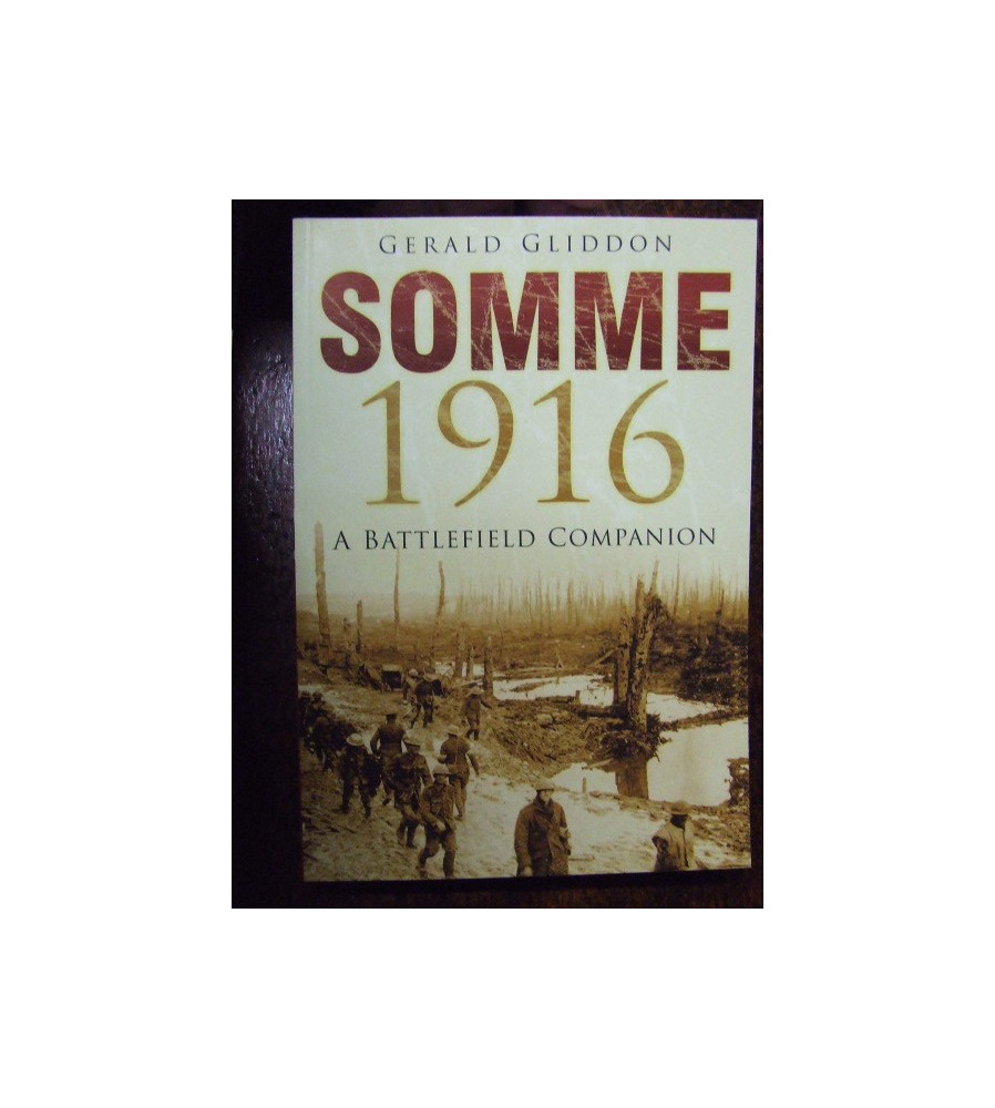 Battle of the SOMME 1916 A Battlefield Companion