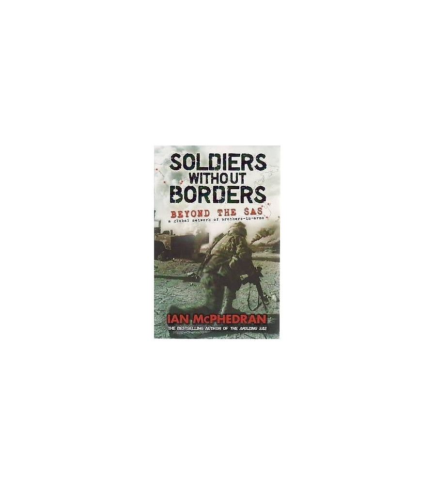 Soldiers without BORDERS BEYOND THE SAS Book