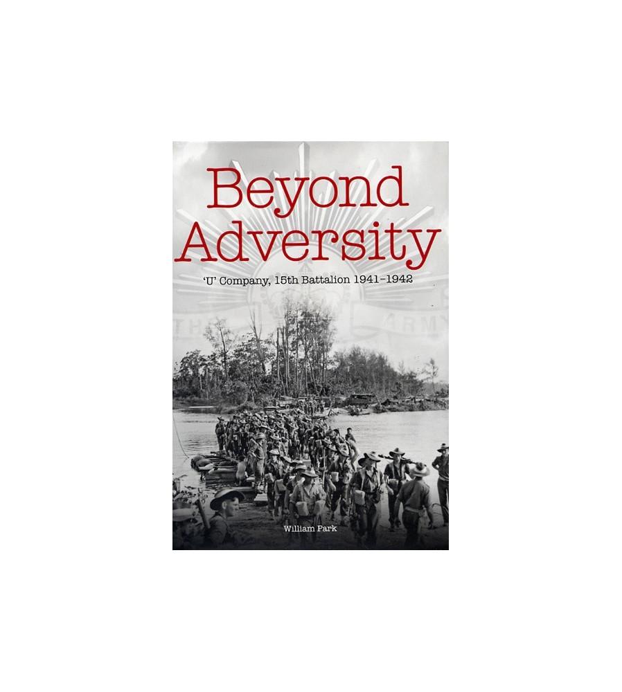 Beyond Adversity: 'U' Company, 15th Battalion 1941-1942