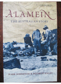 Alamein : The Australian Story The Australian Army History Series Oxford