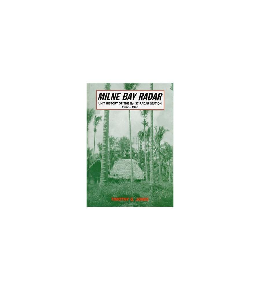 Milne Bay Radar: Unit History of the No. 37 Radar Station 1942-1945