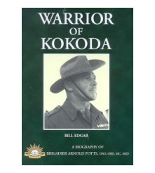 Warrior of Kokoda History Australian Brigadier Potts