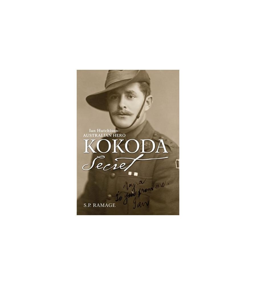 Kokoda Secret Ian Hutchison Australian Hero book