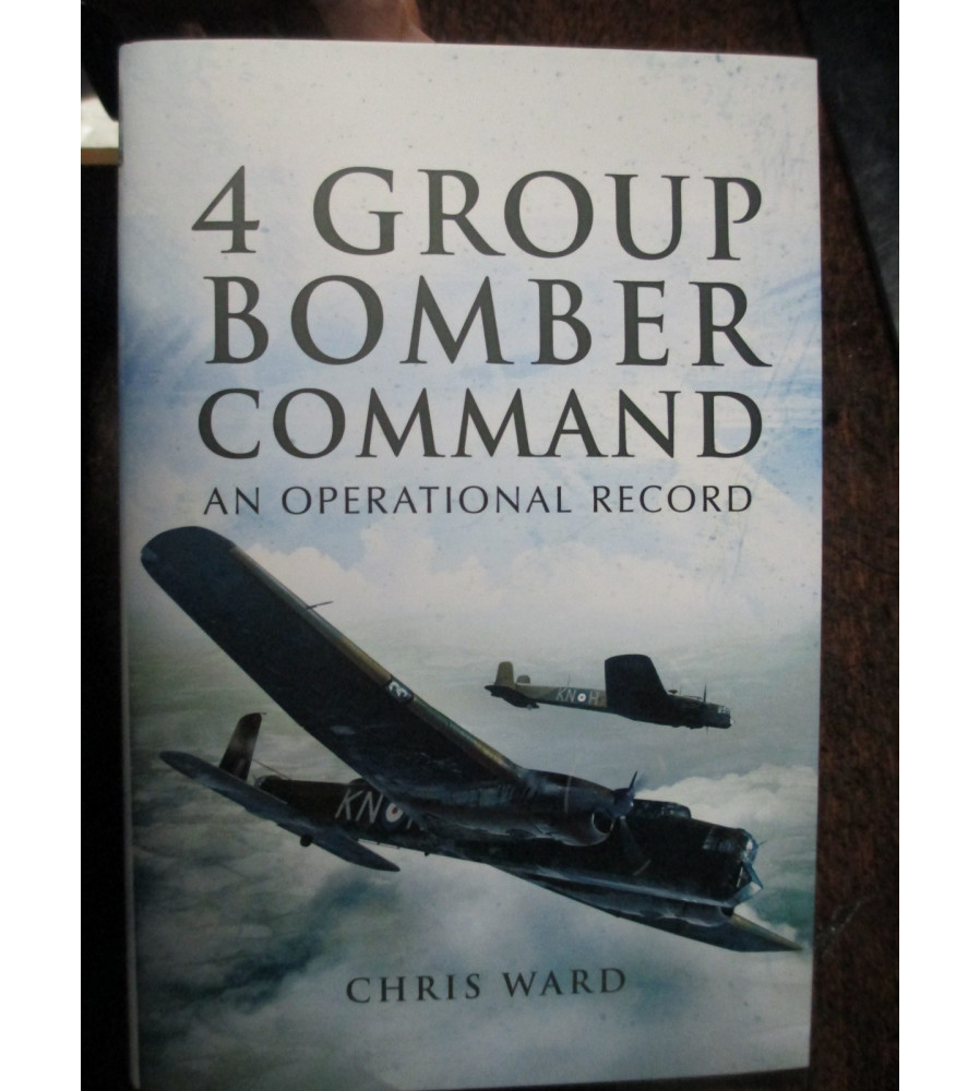 4 GROUP BOMBER COMMAND WWII An Operational Record