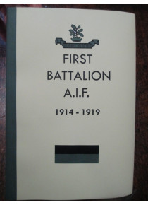 The History of the First Battalion AIF 1914-19