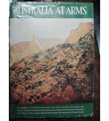 Australia at Arms stories by Diggers of Australia At War WW1 WW2