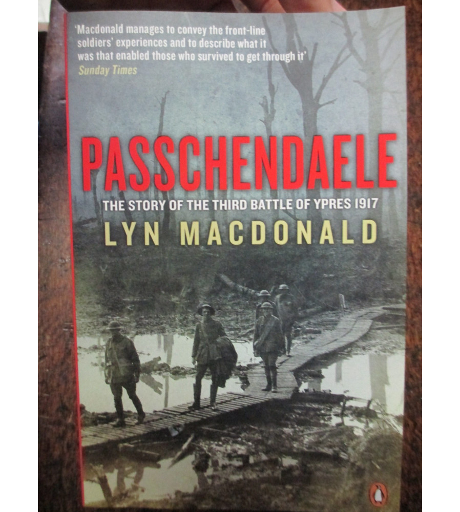 Passchendaele The Story of the Third Battle of Ypres 1917