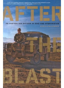 After the Blast An Australian officer in Iraq Afghanistan by Callender
