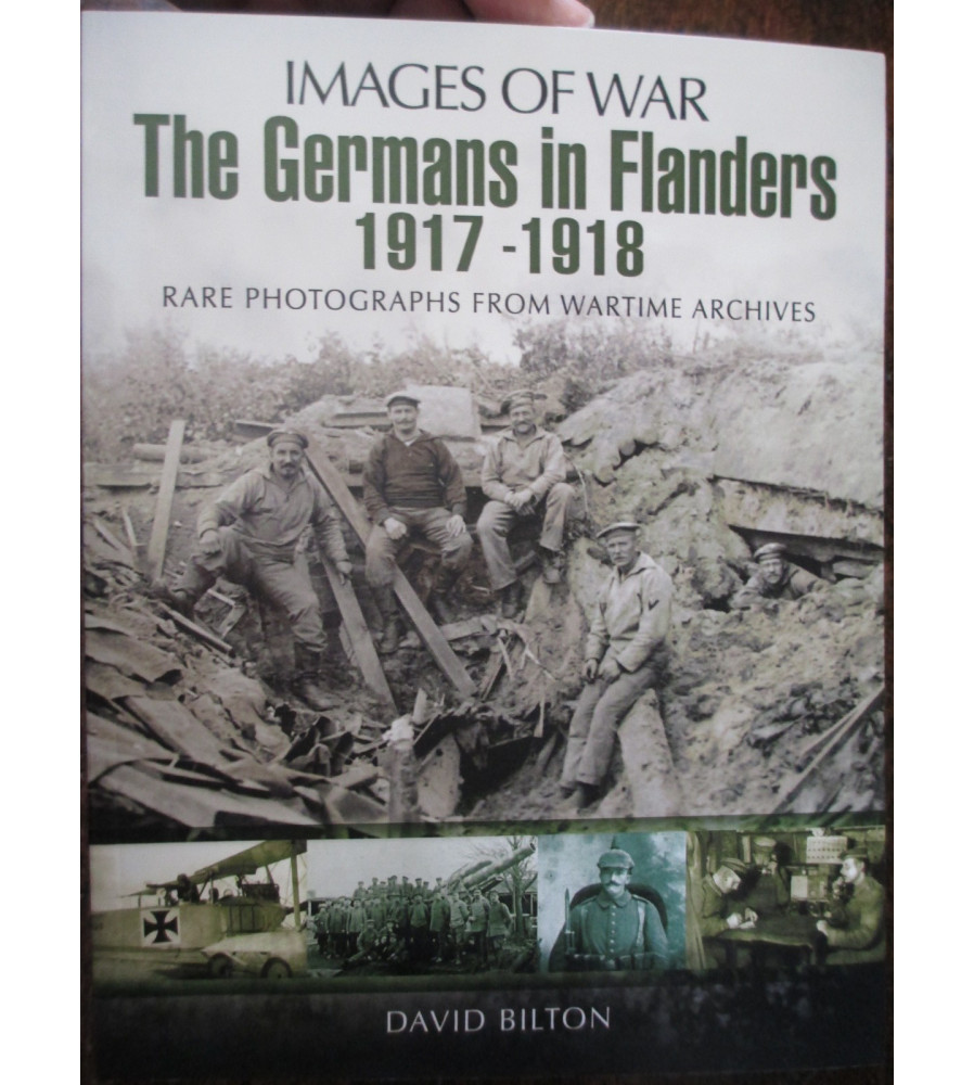 GERMANS ON THE FLANDERS Rare Photographs From Wartime Archives