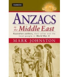 Anzacs in the Middle East Australian Soldiers