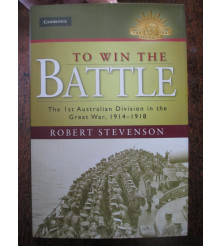 To Win The Battle 1st Aust Divi History Book