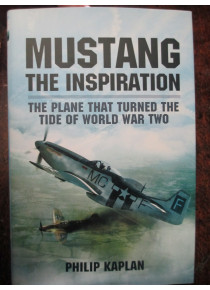 MUSTANG the plane that turned the Tide of WWII