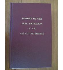 The History of the 27th Battalion AIF WW1 27 Battalion Book