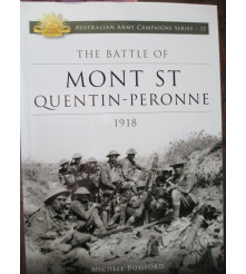Battle of Mont St Quentin - Peronne 1918 Australian Campaign Series