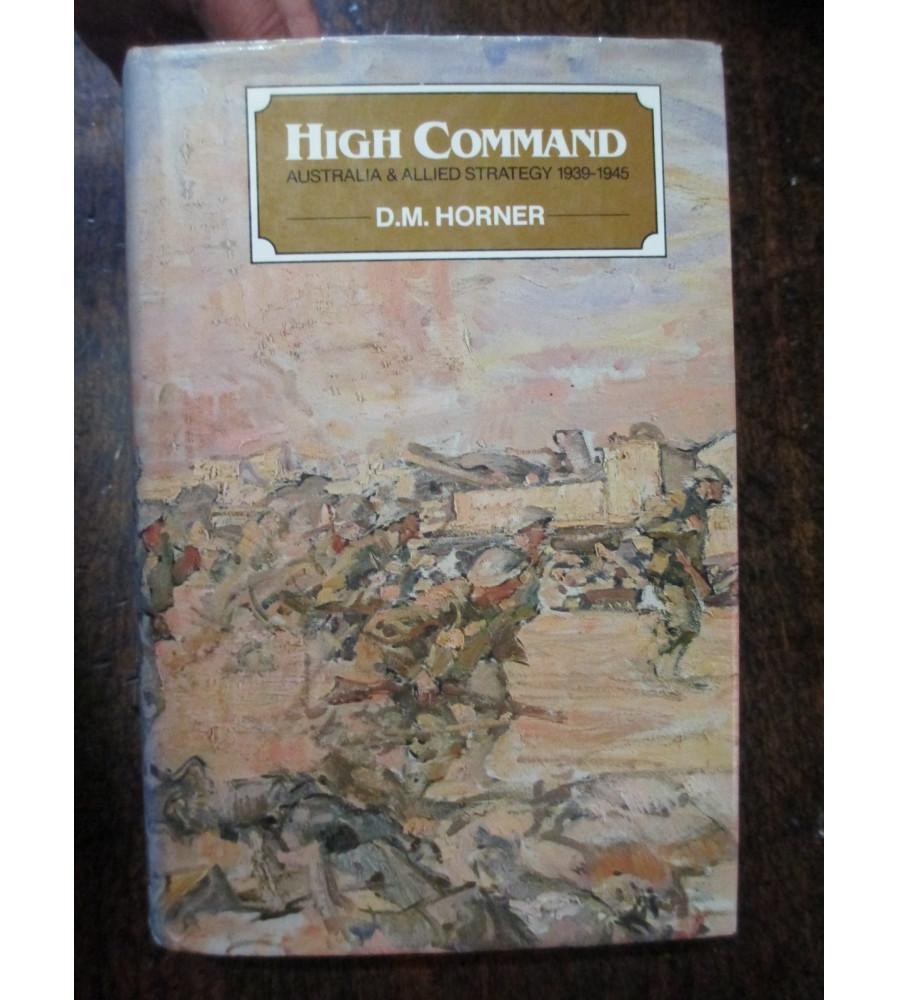Australia High Command WW2 by David Horner General MacArthur Blamey Curtain