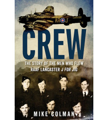Crew The story of the men who flew RAAF Lancaster J for Jig book