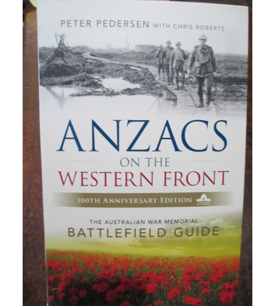 Anzacs on the Western Front Battlefield Guide