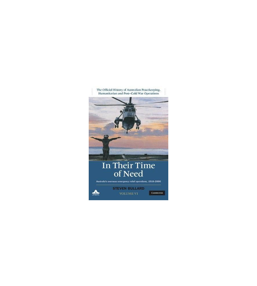 In their Time of Need Australia's Overseas Emergency Relief Operations 1918-2006