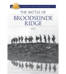The Battle of Broodseinde Ridge 1917 Australian Army Campaign Series Book