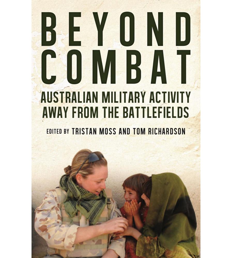 Beyond Combat: Australian Military Life Off the Battlefield